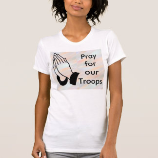 Pray for our troops womens shirt