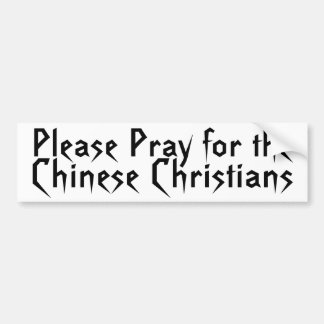 Pray for the Chinese Christians Bumper Sticker