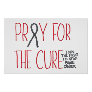 Pray for the Cure Brain Cancer Awareness Poster