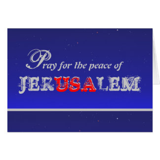 Pray for the Peace of Jerusalem - Greeting Card