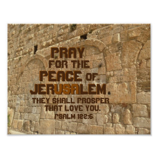 Pray for the Peace of Jerusalem, Psalm 122:6 Poster