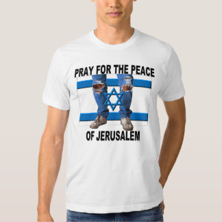 Pray for the Peace of Jerusalem T Shirt