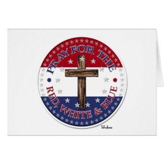 Pray For The Red, White & Blue with rugged cross Card