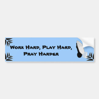 Pray harder - Bumper Sticker
