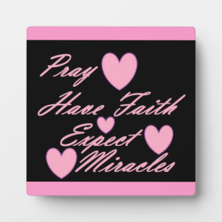 Pray Have Faith Expect Miracles Hearts Plaque
