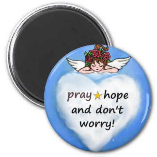 Pray, hope and don't worry! magnet