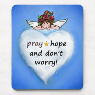 Pray, hope and don't worry! mouse pad