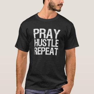 Pray Hustle Repeat funny T-Shirt