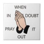 Pray It Out Ceramic Tiles