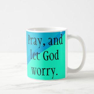 Pray & Let God Worry! Blue Christian Mug