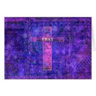 Pray - Modern Christian theme painting.of Cross Greeting Card