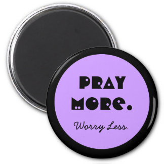 pray more and worry less refrigerator magnet