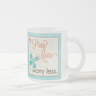 Pray More Worry Less Custom Frosted Glass Mug