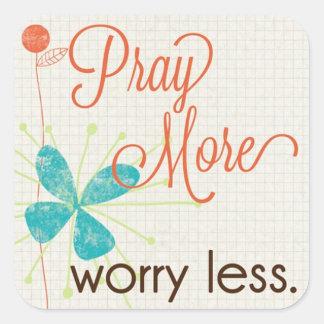 Pray More Worry Less Custom Square Sticker
