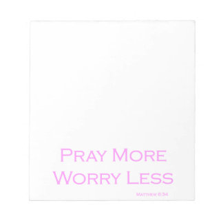 Pray More Worry Less Note Pad