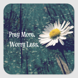 Pray More Worry Less Quote with Daisy Square Sticker