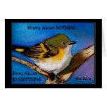 PRAY: NO WORRY: BIBLE: BIRD GREETING CARDS