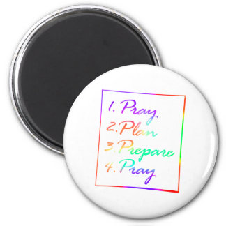 Pray, Plan, Prepare, Pray Fridge Magnet
