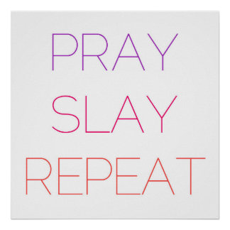 """Pray Slay Repeat"" Poster"