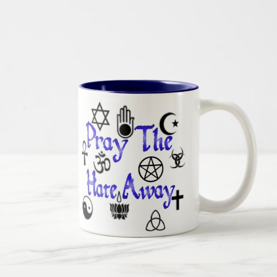 Pray The Hate Away mug