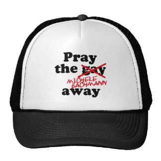 PRAY THE MICHELE BACHMANN AWAY MESH HATS