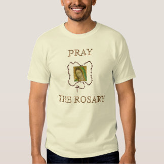 PRAY THE ROSARY TEE SHIRT