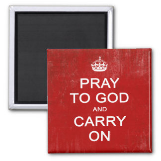 Pray to God and Carry On, Keep Calm Parody 2 Inch Square Magnet