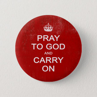 Pray to God and Carry On, Keep Calm Parody Button