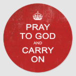 Pray to God and Carry On, Keep Calm Parody Classic Round Sticker
