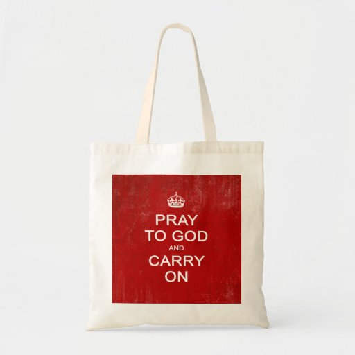 Pray to God and Carry On, Keep Calm Parody Tote Bag