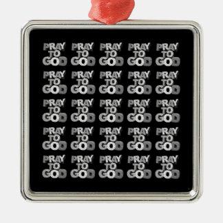 Pray To God Metal Ornament