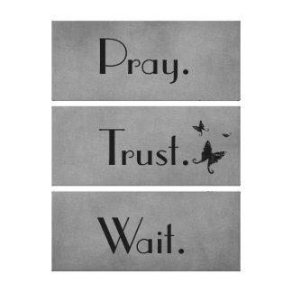 Pray. Trust. Wait. Quote Canvas Print