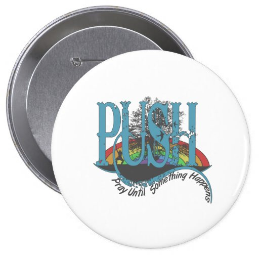 Pray Until Something Happens Button