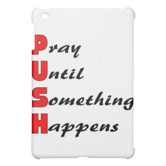 Pray until something happens PUSH iPad Mini Case