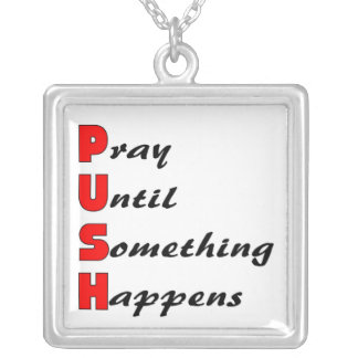 Pray until something happens, PUSH Square Pendant Necklace