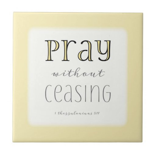 Pray without ceasing 1 thes 5 17 ceramic tile zazzle for Pray without ceasing coloring page
