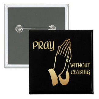 Pray Without Ceasing Pins
