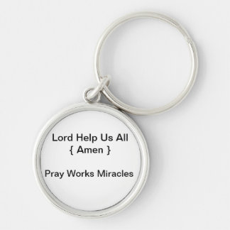 Pray Works Miracles Keychain