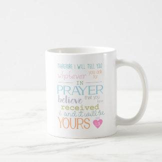 Prayer and Faith Mark 11:24 NIV Christian mug