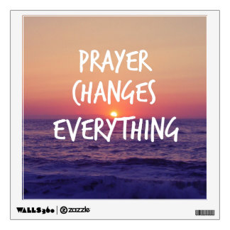 Prayer Changes Everything Christian Quote Wall Sticker