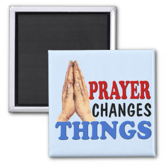 PRAYER CHANGES THINGS 2 INCH SQUARE MAGNET