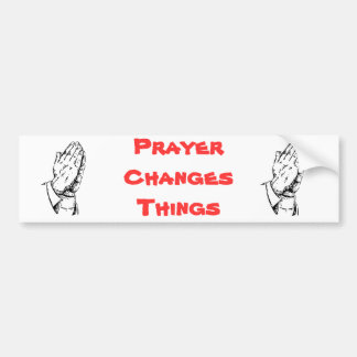 Prayer Changes Things Bumper Sticker
