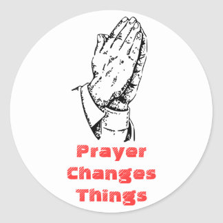 Prayer Changes Things Classic Round Sticker