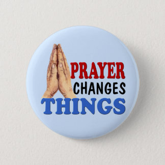 PRAYER CHANGES THINGS PINBACK BUTTON