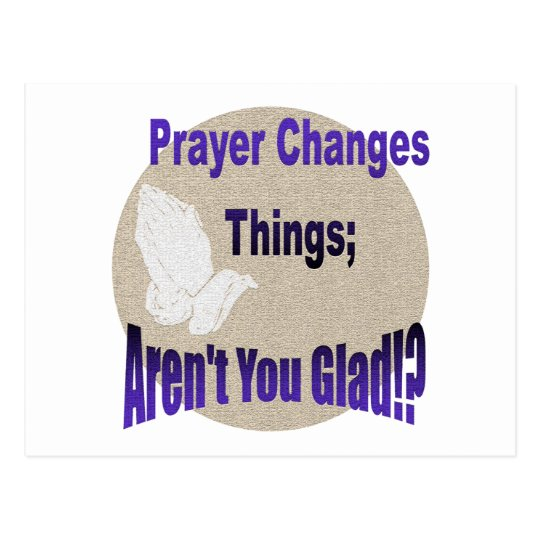 PRAYER CHANGES THINGS POSTCARD