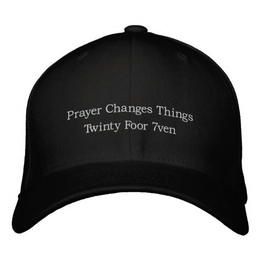 Prayer Changes Things Twinty Foor 7ven Embroidered Baseball Cap