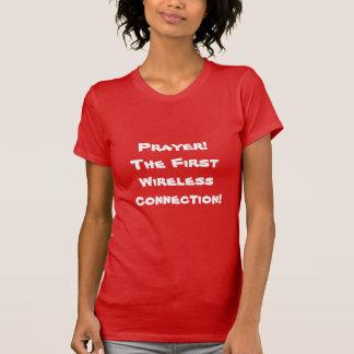 Prayer, first wireless connec tion, shirt. T-Shirt