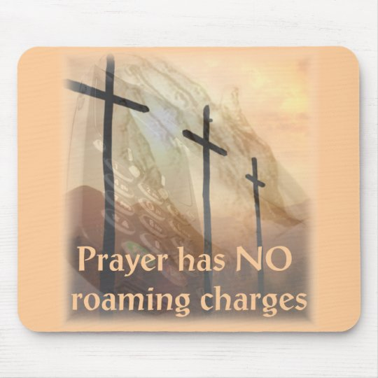 Prayer has no roaming charges mouse pad