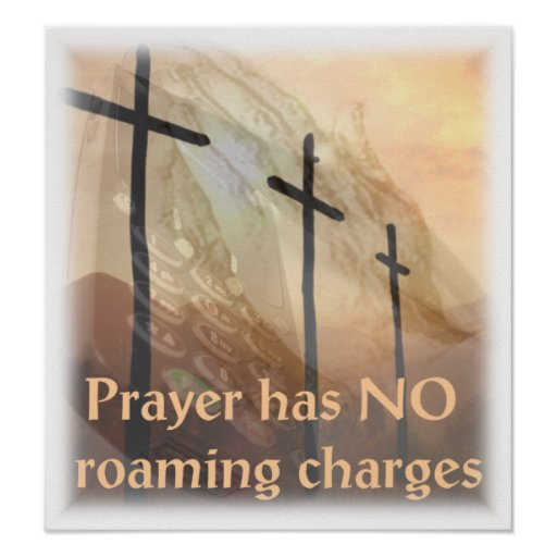 Prayer has NO roaming charges Poster