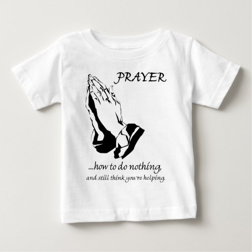 Prayer How to Do Nothing Baby T-Shirt